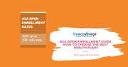 Affordable health insurance-ACA Open Enrollment-Truecoverage